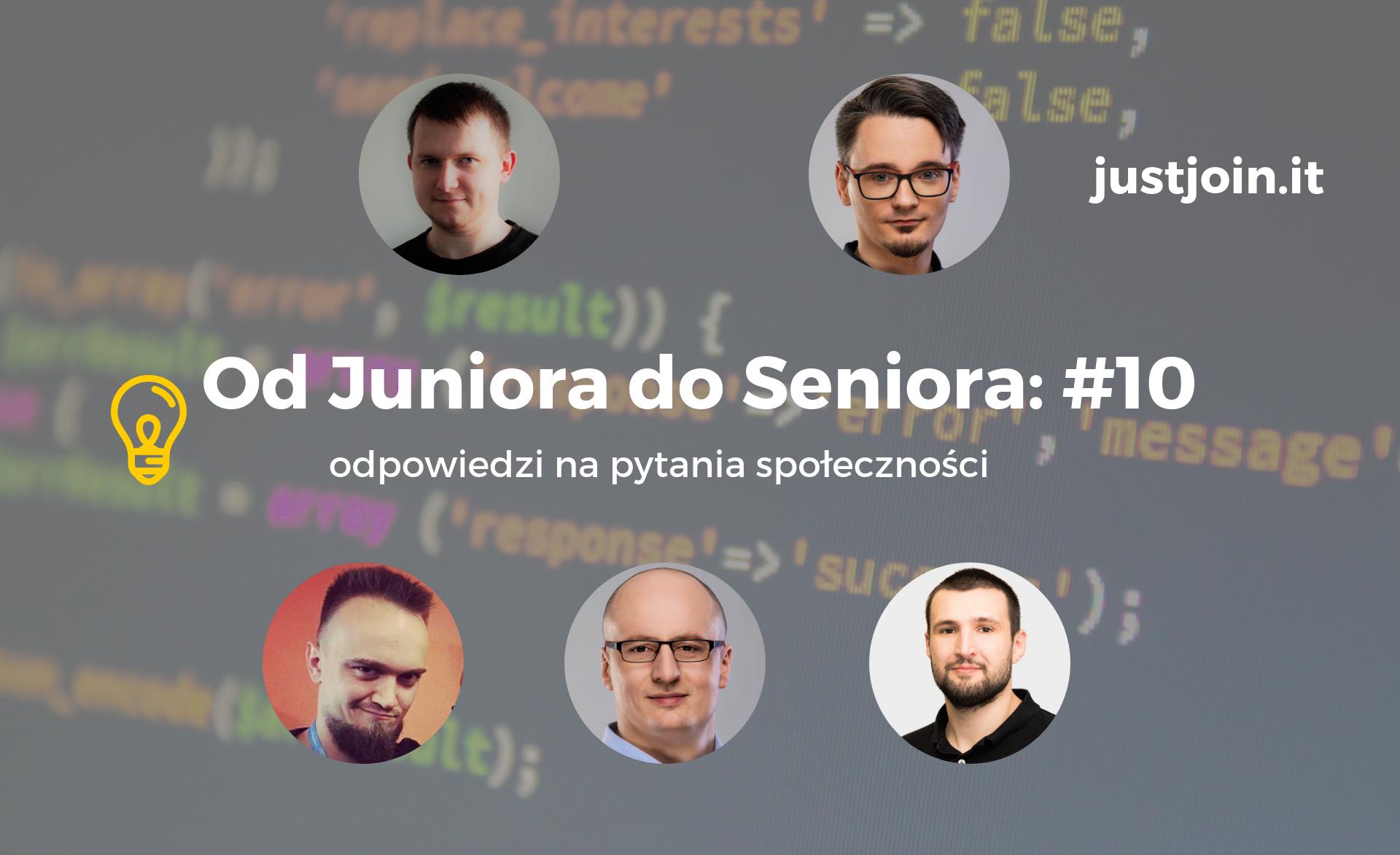 Od Juniora do Seniora: Odpowiedzi na pytania społeczności #10 - Just Geek IT.