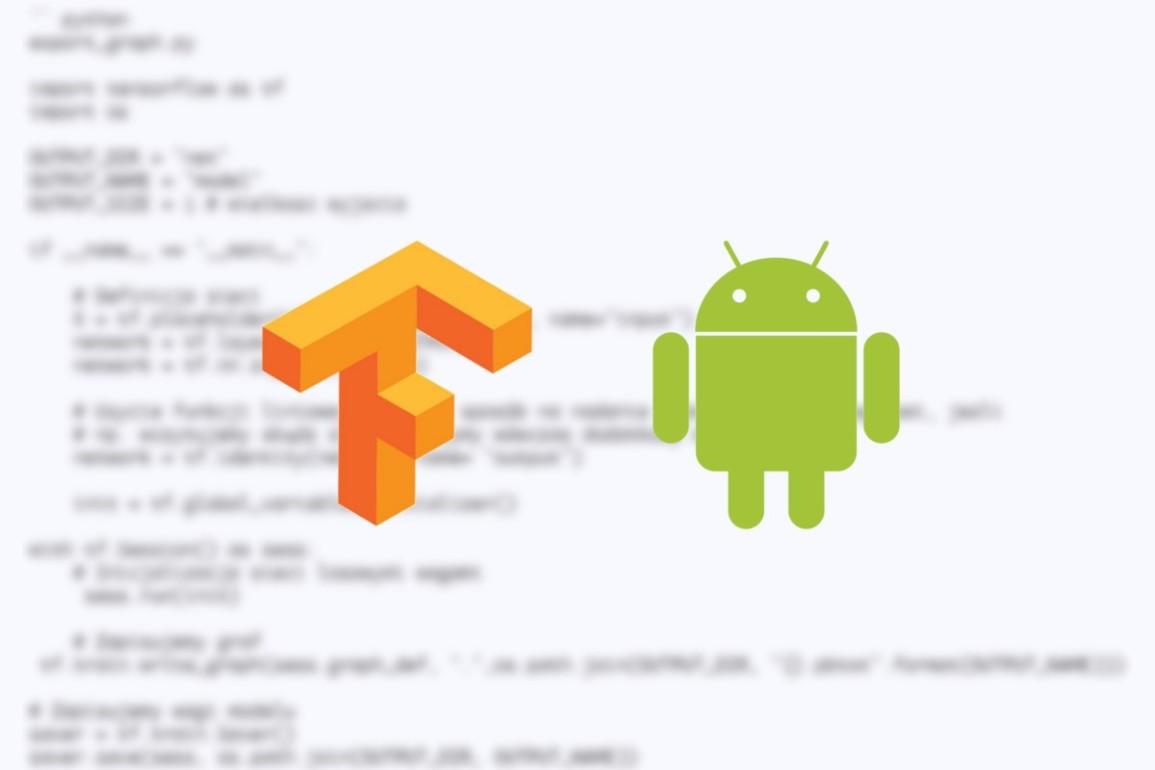 Ai W Aplikacji Czyli Tensorflow Na Androidzie Just Geek It